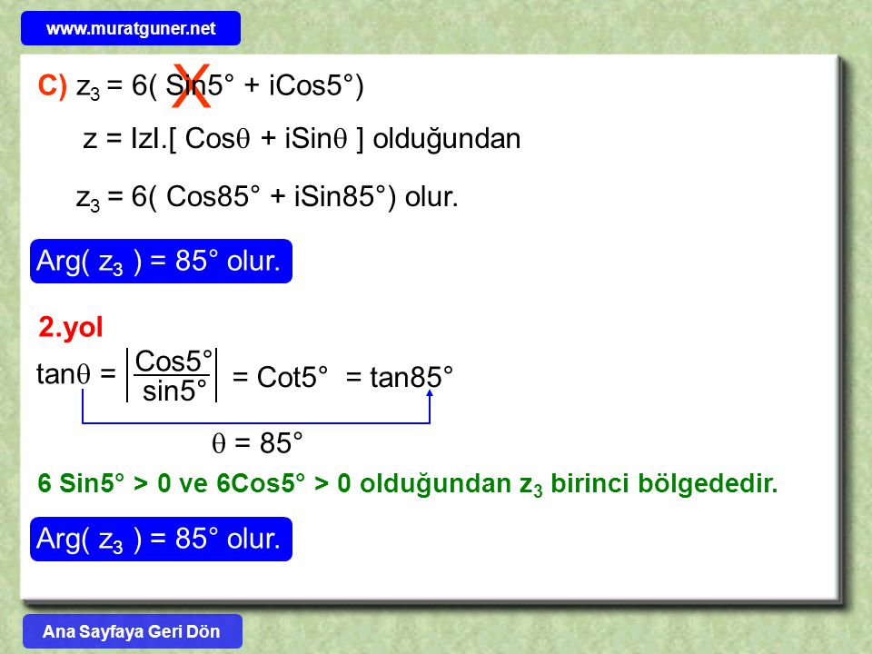 X C) z3 = 6( Sin5° + iCos5°) z = IzI.[ Cos + iSin ] olduğundan